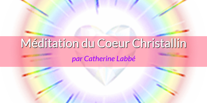 Meditation guidée Coeur Christallin-Reiki