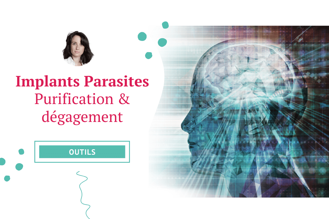 Implants parasites purification et dégagement